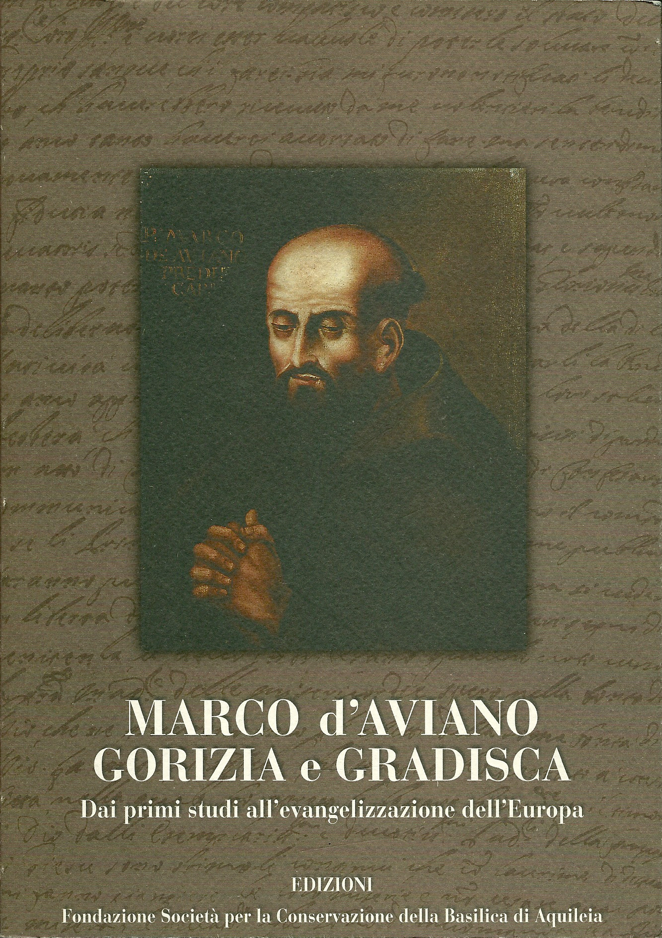 Marco d'Aviano. Gorizia e Gradisca.