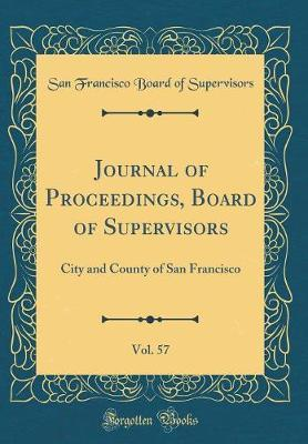 Journal of Proceedings, Board of Supervisors, Vol. 57