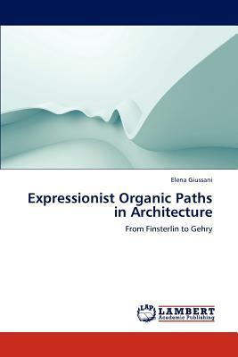 Expressionist Organic Paths in Architecture