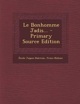 Le Bonhomme Jadis... - Primary Source Edition