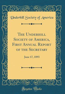 The Underhill Society of America, First Annual Report of the Secretary