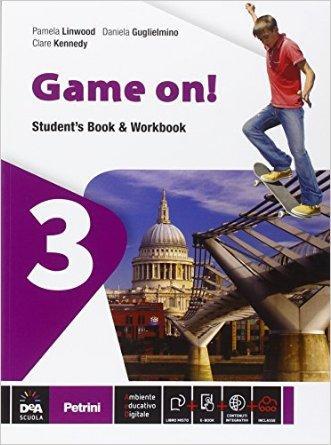 Game on! Student's book-Workbook. Per la Scuola media. Con e-book. Con espansione online