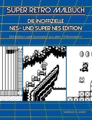 Super Retro Malbuch - Die inoffizielle NES- und Super NES-Edition
