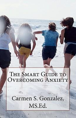 The Smart Guide to Overcoming Anxiety