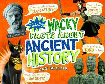 Totally Wacky Facts About Ancient History (Mind Benders