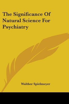 The Significance of Natural Science for Psychiatry