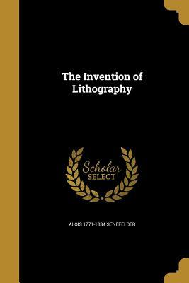 INVENTION OF LITHOGRAPHY
