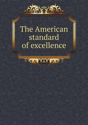 The American Standard of Excellence
