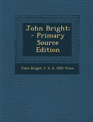 John Bright; - Prima...