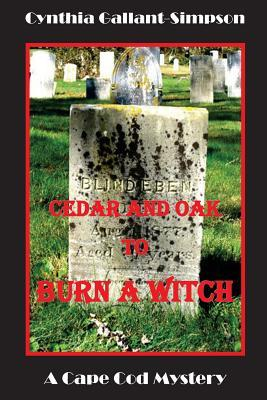Cedar and Oak to Burn a Witch