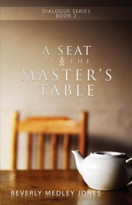 A Seat at the Master's Table