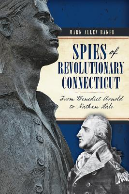 Spies of Revolutionary Connecticut