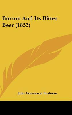 Burton and Its Bitter Beer (1853)