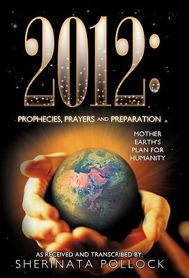 2013 Prophecies, Prayers and Preparation