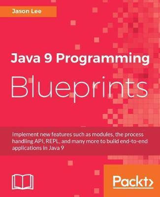 Java 9 Programming Blueprints
