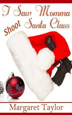 I Saw Momma Shoot Santa Claus