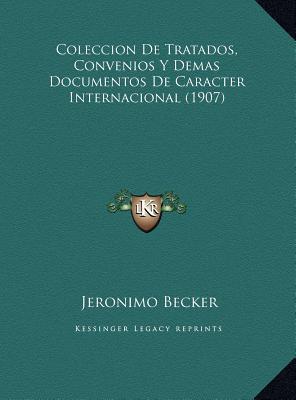 Coleccion de Tratados, Convenios y Demas Documentos de Caracter Internacional (1907)
