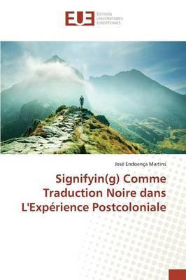 Signifyin(G) Comme Traduction Noire Dans l'Expérience Postcoloniale