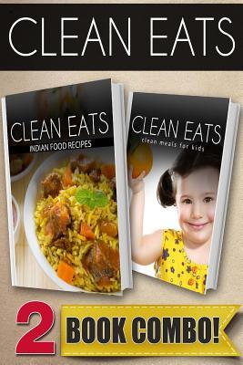 Indian Food Recipes / Clean Meals for Kids