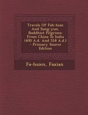 Travels of Fah-Hian and Sung-Yun, Buddhist Pilgrims