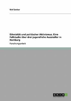 Ethnizität und politischer Aktivismus. Eine Fallstudie über drei jugendliche Aussiedler in Hamburg