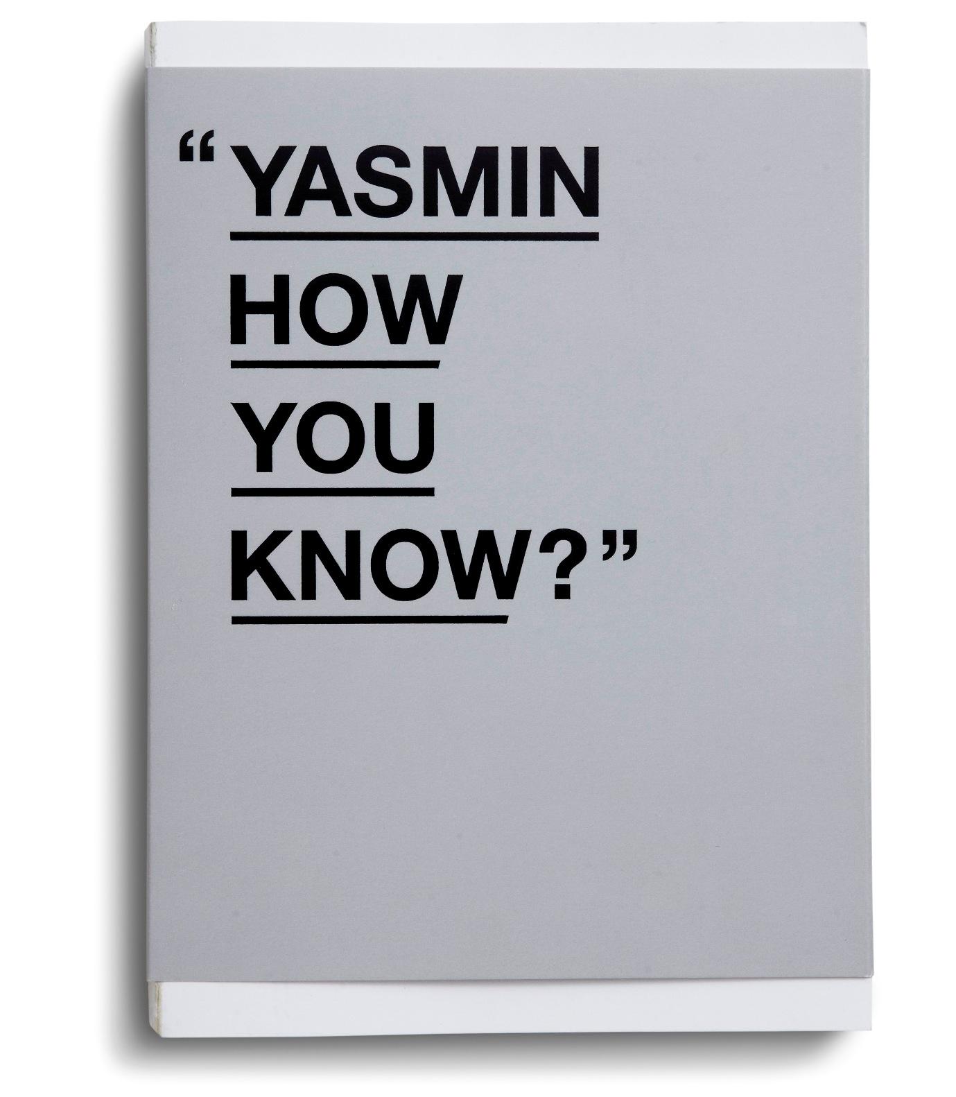 """""""Yasmin How You Know..."""