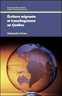 Écriture migrante et translinguisme au Québec