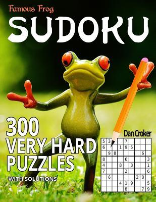 Famous Frog Sudoku 300 Very Hard Puzzles With Solutions