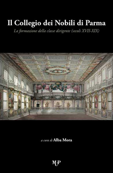 Il Collegio dei Nobili di Parma: la formazione della classe dirigente (secoli XVII-XIX)