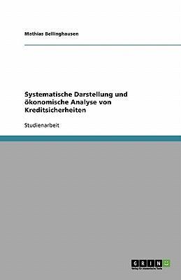 Systematische Darstellung und ökonomische Analyse von Kreditsicherheiten