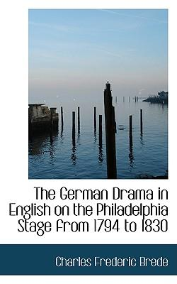 The German Drama in English on the Philadelphia Stage from 1794 to 1830