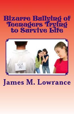 Bizarre Bullying of Teenagers Trying to Survive Life