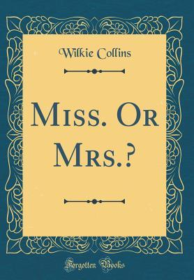Miss. Or Mrs.? (Classic Reprint)