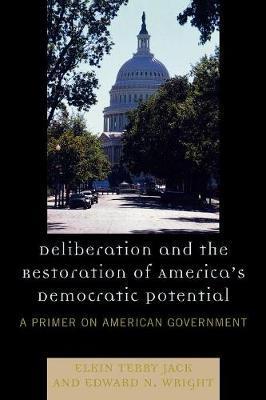 Deliberation and the Restoration of America's Democratic Potential