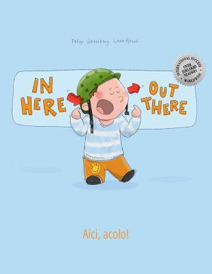 In Here, Out There! / Aici, Acolo!