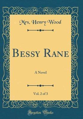 Bessy Rane, Vol. 2 of 3
