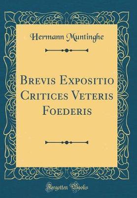 Brevis Expositio Critices Veteris Foederis (Classic Reprint)