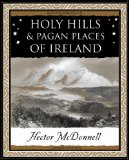 Holy Hills and Pagan Places of Ireland