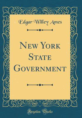 New York State Government (Classic Reprint)