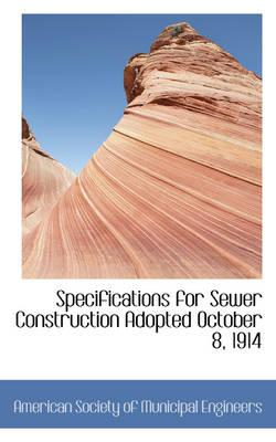 Specifications for Sewer Construction Adopted October 8, 1914