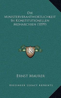 Die Ministerverantwortlichkeit in Konstitutionellen Monarchien (1899)