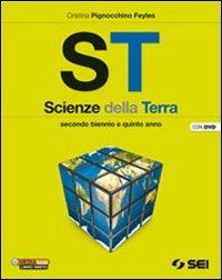 ST. Scienze della terra. Per il secondo biennio e il 5° anno delle Scuole superiori. Con DVD-ROM. Con espansione online