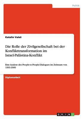 Die Rolle der Zivilgesellschaft bei der Konflikttransformation im Israel-Palästina-Konflikt