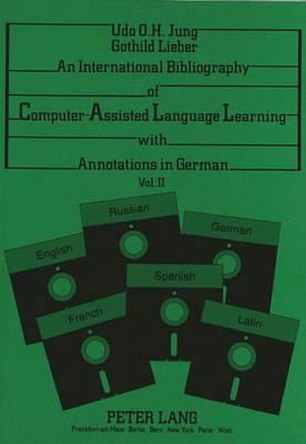 An International Bibliography of Computer-Assisted Language Learning with Annotations in German