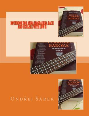 Notebook for Anna Magdalena Bach and Ukulele With Low G