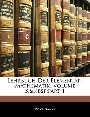 Lehrbuch Der Elementar-Mathematik