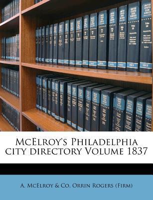 McElroy's Philadelphia City Directory Volume 1837