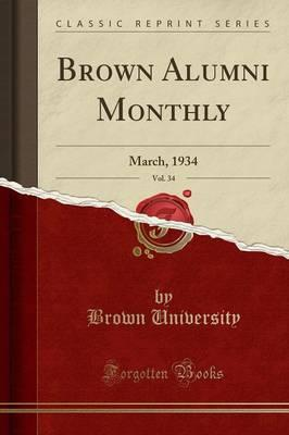 Brown Alumni Monthly, Vol. 34