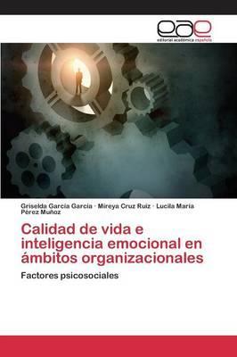 Calidad de vida e inteligencia emocional en ámbitos organizacionales