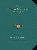The Causal Body and the Ego the Causal Body and the Ego